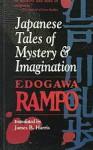 Japanese Tales of Mystery and Imagination - Rampo Edogawa, James B. Harris