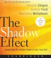 The Shadow Effect CD: Illuminating the Hidden Power of Your True Self - Deepak Chopra, Marianne Williamson, Debbie Ford