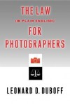 The Law (in Plain English) for Photographers - Leonard D. DuBoff
