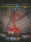 John Portman and Associates: Selected and Current Works - John Portman, Images