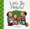 Let's Be Helpful - P.K. Hallinan