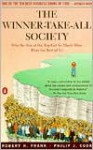 The Winner-Take-All Society: Why the Few at the Top Get So Much More Than the Rest of Us - Robert H. Frank, Philip J. Cook