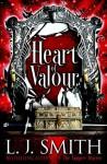 Heart of Valour - L.J. Smith