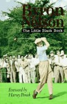 Byron Nelson: The Little Black Book - Byron Nelson, Sam Snead, Harvey Penick