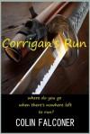 CORRIGAN'S RUN - Colin Falconer