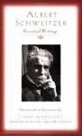 Essential Writings (Modern Spiritual Masters) - Albert Schweitzer, James Brabazon