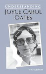 Understanding Joyce Carol Oates - Greg Johnson