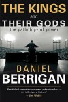 The Kings and Their Gods: The Pathology of Power - Daniel Berrigan