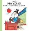 The New Yorker Book of Teacher Cartoons - Robert Mankoff