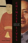 Chinese Lives: The People Who Made a Civilization - Victor H. Mair, Sanping Chen, Frances Wood