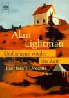 Und immer wieder die Zeit: Einstein's Dreams - Alan Lightman