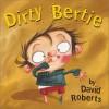Dirty Bertie - David Roberts