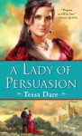 A Lady of Persuasion (The Wanton Dairymaid Trilogy #3) - Tessa Dare