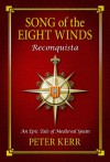 Song of the Eight Winds: Reconquista - An Epic Tale of Medieval Spain - Peter Kerr