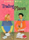 Trading Places - Claudia Mills