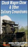 """Chuck Wagon Chow & Other Culinary Conundrums - """"a whole bunch of folks over a whole bunch of years"""""""