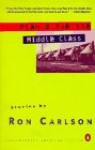 Plan B for the Middle Class: Stories - Ron Carlson