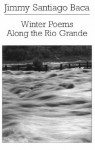 Winter Poems Along the Rio Grande (New Directions Paperbook) - Jimmy Santiago Baca