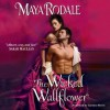 The Wicked Wallflower - Maya Rodale, Carolyn Morris