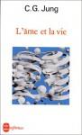 L'Ame et la vie - C.G. Jung, Jolande Székács Jacobi, Roland Cahen, Yves Le Lay, Michel Cazenave