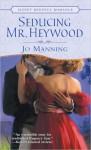Seducing Mr. Heywood - Jo Manning