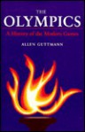 The Olympics: A HISTORY OF THE MODERN GAMES - Allen Guttmann, Randy Roberts, Benjamin Rader