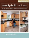 Simply Built Cabinets (Popular Woodworking) - Danny Proulx