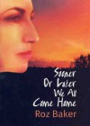 Sooner or Later We All Come Home - Roz Baker