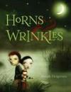 Horns and Wrinkles - Joseph Helgerson, Nicoletta Ceccoli