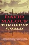 The Great World: A novel - David Malouf