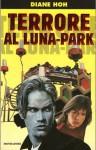Terrore al luna-park - Diane Hoh, Ilva Tron