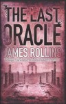 The Last Oracle: A Sigma Force Novel - James Rollins