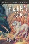 Shahly's Quest - J.R. Knoll