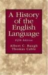 A History Of The English Language - Albert C. Baugh, Thomas Cable, C. Baugh Albert