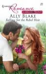 Falling for the Rebel Heir (Harlequin Romance, #4012) - Ally Blake