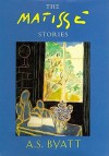The Matisse Stories - A.S. Byatt, Nadia May