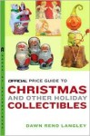 The Official Price Guide to Christmas and Other Holiday Collectibles (Official Price Guide to Christmas & Other Holiday Collectibles) - Dawn Reno Langley