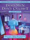 Dead Men Don't Crochet - Betty Hechtman