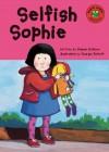 Selfish Sophie - Damian Kelleher