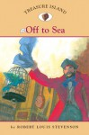 Treasure Island #2: Off to Sea (Easy Reader Classics) - Robert Louis Stevenson, Sally Wern Comport