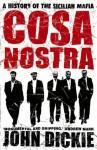 Cosa Nostra: A History Of The Sicilian Mafia - John Dickie