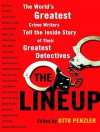 The Lineup: The World's Greatest Crime Writers Tell the Inside Story of Their Greatest Detectives - Otto Penzler, John Allen Nelson, Justine Eyre, John Lee