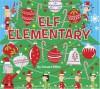 Elf Elementary - Edward Miller