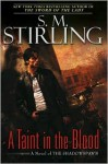 A Taint in the Blood: A Novel of the Shadowspawn - S.M. Stirling