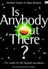 Is Anybody Out There? - Heather Couper, Nigel Henbest