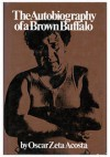 The Autobiography of a Brown Buffalo - Oscar Zeta Acosta