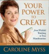 Your Power to Create: From Wishful Thinking to True Manifestation - Caroline Myss
