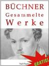 Georg Büchner - Gesammelte Werke: Dantons Tod, Lenz, Leonce und Lena, Woyzeck, Lucretia Borgia, Maria Tudor - Jürgen Schulze, Georg Büchner