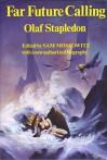 Far Future Calling - Olaf Stapledon, Sam Moskowitz, Stephen Fabian