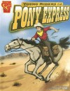 Young Riders of the Pony Express - Jessica Gunderson, Brian Bascle